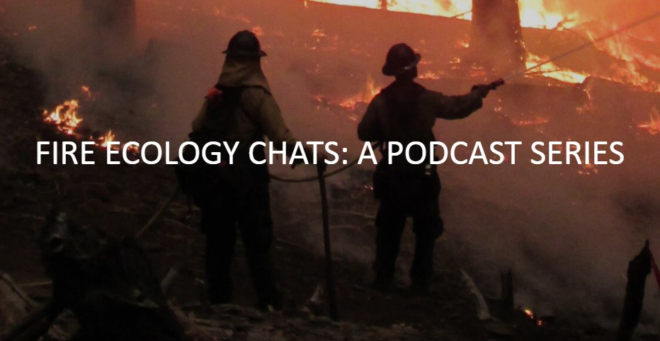 Fire Ecology Chats: A Podcast Series
